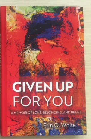 Given Up For You by Erin O. White